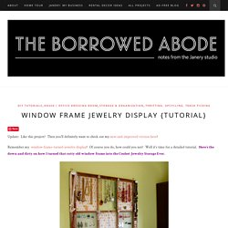 Window Frame Jewelry Display {Tutorial} | The Borrowed Abode