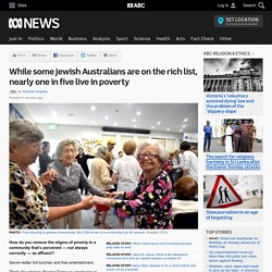 Perceived as affluent, Jewish Australians in poverty 'try their best to hide it'
