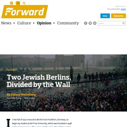 Two Jewish Berlins, Divided by the Wall – The Forward
