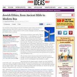 Jewish Ethics, from Ancient Bible to Modern Bus