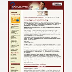 Ask the Rabbi, JewishAnswers.org » Jewish Approach to Faith Healing