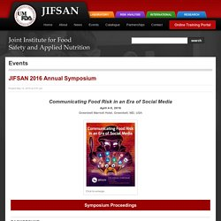 JIFSAN 2016 Annual Symposium - Présentations : Communicating Food Risk in an Era of Social Media