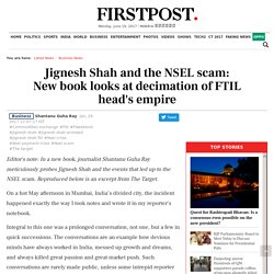 Jignesh Shah and the NSEL scam: New book looks at decimation of FTIL head's empire