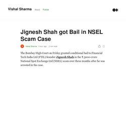 Jignesh Shah got Bail in NSEL Scam Case