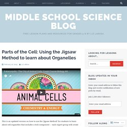 Parts of the Cell: Using the Jigsaw Method to learn about Organelles – Middle School Science Blog