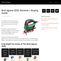 Best Jigsaw 2020: Reviews + Buying Guide