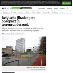 Belgische jihadexpert opgepakt in terreuronderzoek - NRC