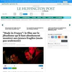 """""""Made in France"""": le film sur le jihadisme qu'il faut absolument montrer aux jeunes fragiles (mais pas seulement)"""