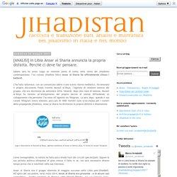 [ANALISI] In Libia Ansar al Sharia annuncia la propria disfatta. Perché ci deve far pensare.