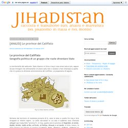 Jihadistan: [ANALISI] Le province del Califfato