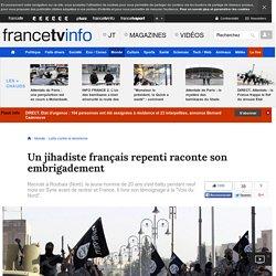 Un jihadiste français repenti raconte son embrigadement