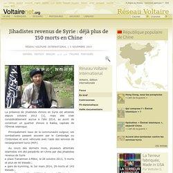Jihadistes revenus de Syrie : déjà plus de 150 morts en Chine