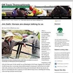 Jim Gath: Horses are always talking to us