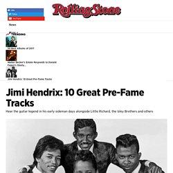 Jimi Hendrix: 10 Great Pre-Fame Tracks