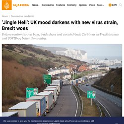 'Jingle Hell': UK mood darkens with new virus strain, Brexit woes