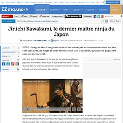 International : Jinichi Kawakami, le dernier maître ninja du Japon