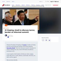 Xi Jinping, Modi to discuss terror, border at informal summit