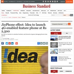 JioPhone effect: Idea to launch 4G-enabled feature phone at Rs 2,500