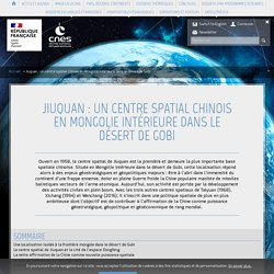Jiuquan : un centre spatial chinois en Mongolie intérieure dans le d