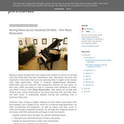 jmremovals: Moving Piano Across Hundreds Of Miles – Hire Piano Removalist
