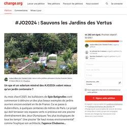 #JO2024 : Sauvons les Jardins des Vertus