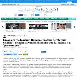 """Un an après, Joachim Roncin, créateur de """"Je suis Charlie"""", revient sur un phénomène que lui-même n'a """"pas compris"""""""