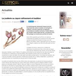 La joaillerie au Japon raffinement et tradition