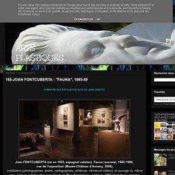 "ArtPlastoc: 165-JOAN FONTCUBERTA : ""FAUNA"", 1985-89"