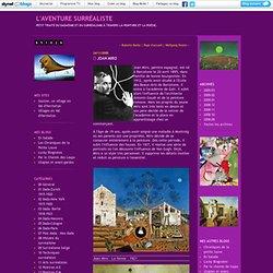 Joan Miro : L'aventure surréaliste