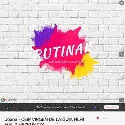 Joana - CEIP VIRGEN DE LA GUIA HLHI HAUR HEZKUNTZA by Joana on Genial.ly
