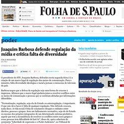 Joaquim Barbosa defende regulação da mídia e critica falta de diversidade - 07/04/2014 - Poder