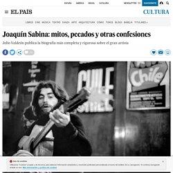 Joaquín Sabina: mitos, pecados y otras confesiones