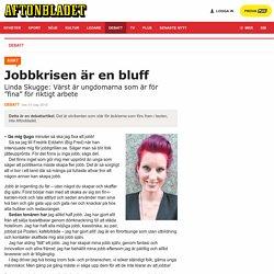 Linda Skugge: Jobbkrisen är en bluff