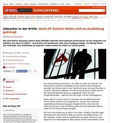 Jobcenter in der Kritik: Hartz-IV-Schüler fühlen sich zu Ausbildung gedrängt - SPIEGEL ONLINE - Nachrichten - SchulSPIEGEL