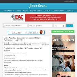 Emploi Emploi Culture sur JobCulture.fr recrute Un(e) Assistant de conservation et médiation numérique – Talant (21) Emploi Culturel - Profil Culturel - JobCulture