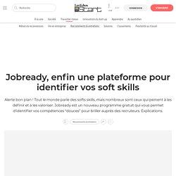 Jobready, enfin une plateforme pour identifier vos soft skills