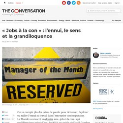 «Jobs à la con»: l'ennui, lesens etlagrandiloquence
