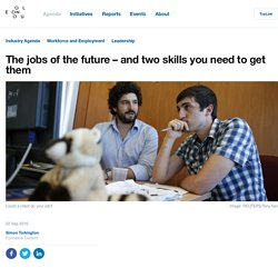 The jobs of the future – and two skills you need to get them