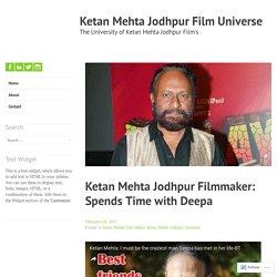 Ketan Mehta Jodhpur Filmmaker: Spends Time with Deepa – Ketan Mehta Jodhpur Film Universe