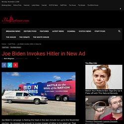 Joe Biden Invokes Hitler in New Ad - The GOP Times