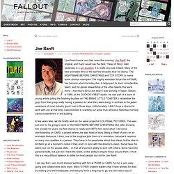 Joe Ranft » FALLOUT