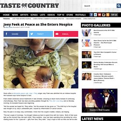 Joey Feek enters hospice care following terminal cancer diagnosis