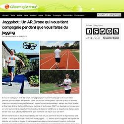 Joggobot : Un AR.Drone qui vous tient compagnie pendant que vous faites du jogging