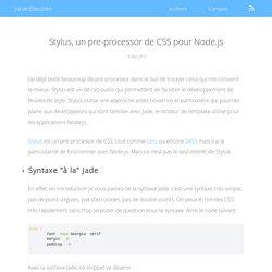 Johan BLEUZEN - Stylus, un pre-processor de CSS pour Node.js