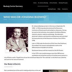 WHO WAS DR JOHANNA BUDWIG? - Budwig Center Germany