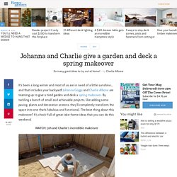 Johanna and Charlie give a garden and deck a spring makeover