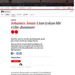 Johannes Åman: Utan tyskan blir vi lite dummare