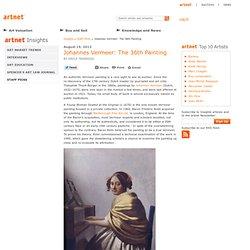 Johannes Vermeer: The 36th Painting — www.artnet