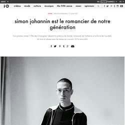 Interview simon Johannin (I-D Vice)