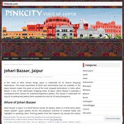 Johari Bazaar, Jaipur – Pinkcity – Voice of Jaipur